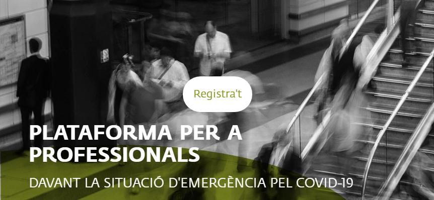 Nova Plataforma Per A Professionals Davant La Situació D'emergència Per La Covid-19