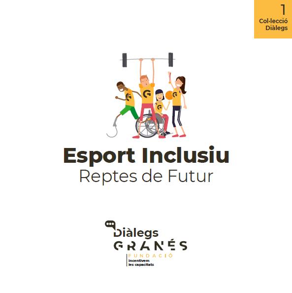 Col·lecció 1. Esport Inclusiu. Reptes De Futur. Diàlegs Granés Fundació